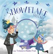 THE SNOWFLAKE MISTAKE by Lou Treleaven