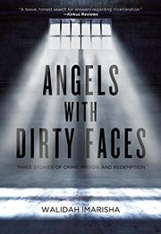 ANGELS WITH DIRTY FACES by Walidah Imarisha