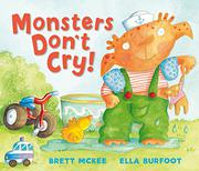 MONSTERS DON'T CRY by Brett McKee