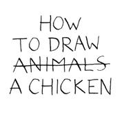 HOW TO DRAW A CHICKEN by Jean-Vincent Sénac