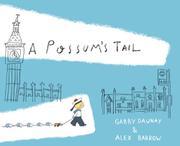 A POSSUM'S TAIL by Gabby Dawnay