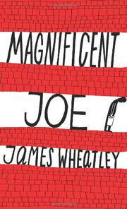 MAGNIFICENT JOE by James Wheatley