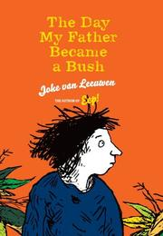 THE DAY MY FATHER BECAME A BUSH by Joke van Leeuwen