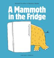 A MAMMOTH IN THE FRIDGE by Michaël  Escoffier