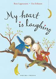 MY HEART IS LAUGHING by Rose Lagercrantz