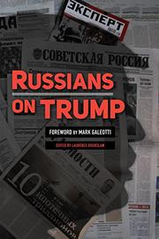 RUSSIANS ON TRUMP by Laurence Bogoslaw