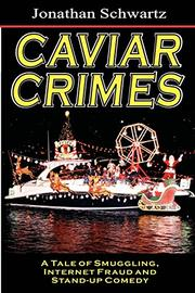 CAVIAR CRIMES by Jonathan Schwartz