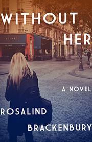 WITHOUT HER by Rosalind Brackenbury