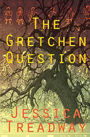 THE GRETCHEN QUESTION by Jessica Treadway
