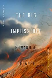 THE BIG IMPOSSIBLE by Edward J. Delaney