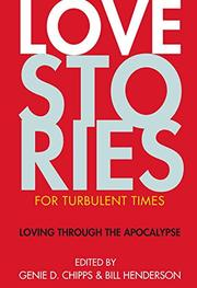 LOVE STORIES FOR TURBULENT TIMES by Genie D. Chipps