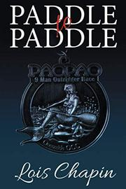PADDLE TO PADDLE by Lois  Chapin