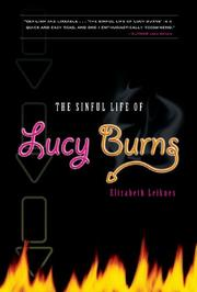 THE SINFUL LIFE OF LUCY BURNS by Elizabeth Leiknes