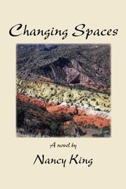 CHANGING SPACES by Nancy King