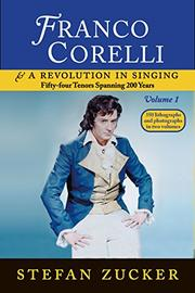 Franco Corelli and a Revolution in Singing by Stefan Zucker