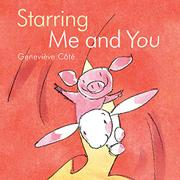 STARRING ME AND YOU by Geneviève Côté