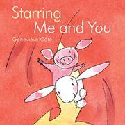 STARRING ME AND YOU by Geneviève Côté