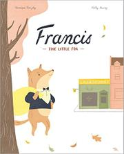 FRANCIS, THE LITTLE FOX by Katty Maurey