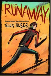 THE RUNAWAY by Glen Huser