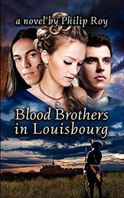 Book Cover for BLOOD BROTHERS IN LOUISBOURG