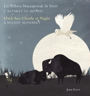 OWLS SEE CLEARLY AT NIGHT / LII YIIBOO MIYO-WAAPAMIK LII SWER by Julie Flett