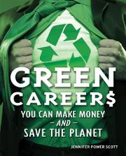 GREEN CAREERS by Jennifer Power Scott