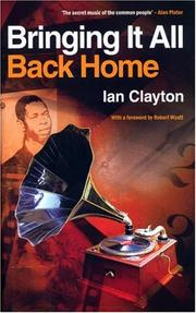 BRINGING IT ALL BACK HOME by Ian Clayton
