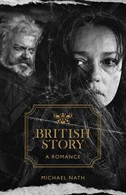 BRITISH STORY by Michael Nath