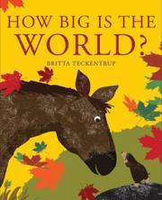 HOW BIG IS THE WORLD? by Britta Teckentrup