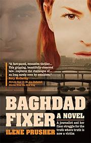 BAGHDAD FIXER by Ilene Prusher