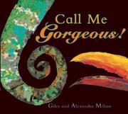 CALL ME GORGEOUS! by Giles Milton