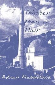 THINNER THAN A HAIR by Adnan Mahmutovic