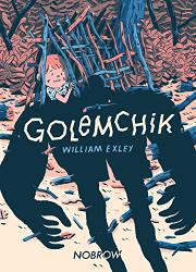 GOLEMCHIK by William Exley