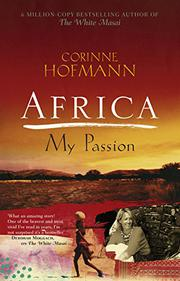 AFRICA, MY PASSION by Corinne Hofmann