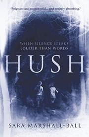 HUSH by Sara Marshall-Ball