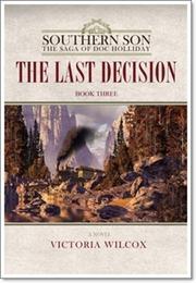 THE LAST DECISION by Victoria Wilcox