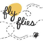 FLY FLIES by Ziggy Hanaor