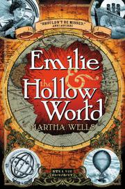EMILIE & THE HOLLOW WORLD by Martha Wells