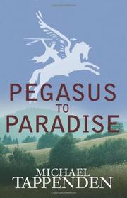 PEGASUS TO PARADISE by Michael Tappenden