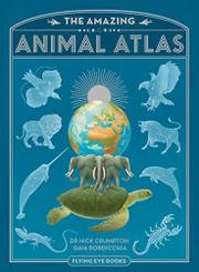 THE AMAZING ANIMAL ATLAS by Nick Crumpton