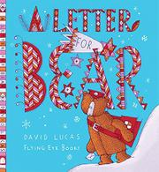 A LETTER FOR BEAR by David Lucas