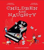 CHILDREN ARE NAUGHTY by Vincent Cuvellier