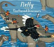 NEFFY AND THE FEATHERED DINOSAURS by Joe Lillington
