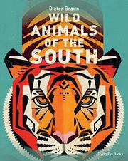WILD ANIMALS OF THE SOUTH by Dieter Braun