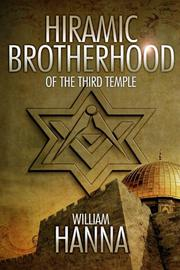 Hiramic Brotherhood of the Third Temple by William Hanna