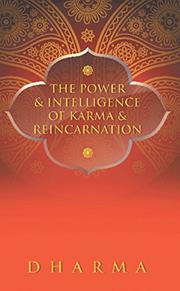 The Power and Intelligence of Karma and Reincarnation Cover