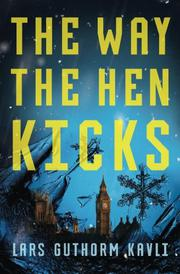 The Way the Hen Kicks by Lars Guthorm Kavli