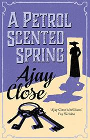 A PETROL SCENTED SPRING by Ajay Close