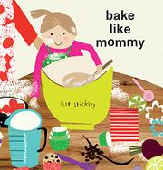 BAKE LIKE MOMMY by Lisa Stickley