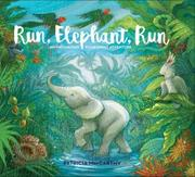 RUN, ELEPHANT, RUN by Patricia MacCarthy